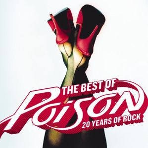 <i>The Best of Poison: 20 Years of Rock</i> 2006 greatest hits album by Poison