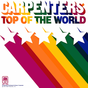 Top of the World (The Carpenters song) 1973 single by The Carpenters