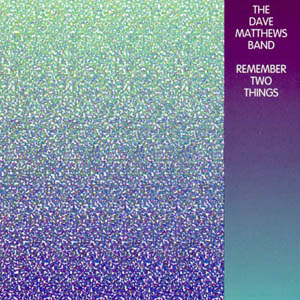 <i>Remember Two Things</i> 1993 live album by The Dave Matthews Band