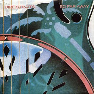 So Far Away (Dire Straits song) song by Dire Straits