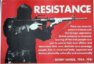 "IRA political poster from the 1980s, featuring a quote from Bobby Sands – ""There can never be peace in Ireland until the foreign, oppressive British ..."
