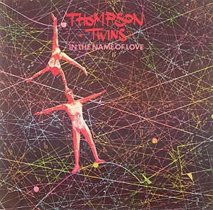 Thompson Twins — In the Name of Love (studio acapella)