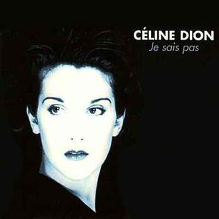 Je sais pas 1995 single by Celine Dion