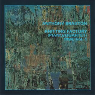 <i>Knitting Factory (Piano/Quartet) 1994, Vol. 1</i> 1995 live album by Anthony Braxton