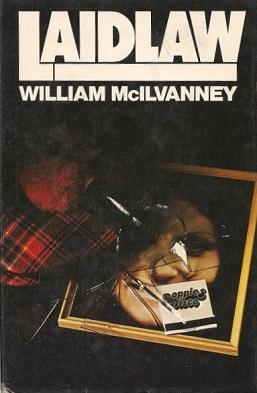 <i>Laidlaw</i> (novel) novel by William McIlvanney