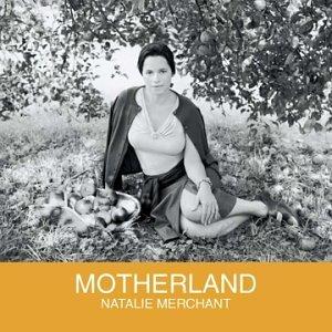 <i>Motherland</i> (Natalie Merchant album) 2001 studio album by Natalie Merchant
