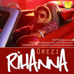 Rihanna (Orezi song) single by Orezi