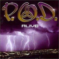 Alive (P.O.D. song) P.O.D. song