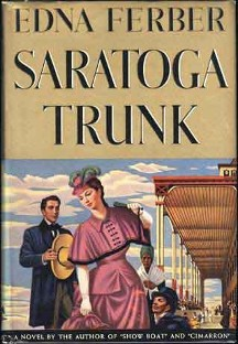 <i>Saratoga Trunk</i> (novel) book by Edna Ferber