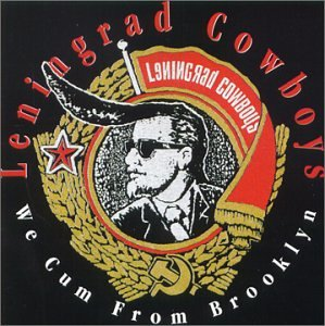 <i>We Cum from Brooklyn</i> 1992 studio album by Leningrad Cowboys