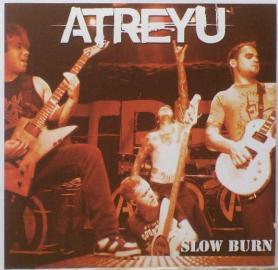 Slow Burn (Atreyu song) 2008 single by Atreyu