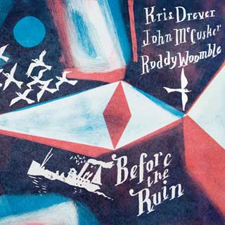 <i>Before the Ruin</i> 2008 studio album by Kris Drever, Roddy Woomble and John McCusker