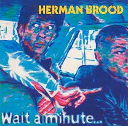 <i>Wait a Minute</i> (album) 1980 studio album by Herman Brood & His Wild Romance