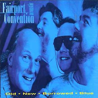 <i>Old New Borrowed Blue</i> 1996 studio album by Fairport Convention