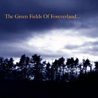 <i>The Green Fields of Foreverland</i> 1999 studio album by The Gentle Waves
