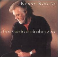 <i>If Only My Heart Had a Voice</i> 1993 studio album by Kenny Rogers