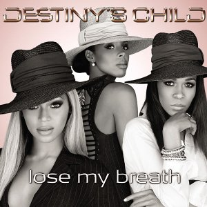 Lose My Breath 2004 single by Destinys Child