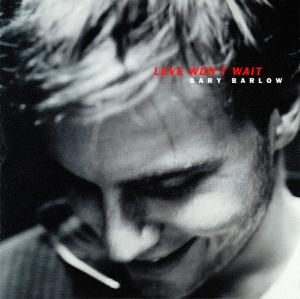 Love Wont Wait 1997 single by Gary Barlow