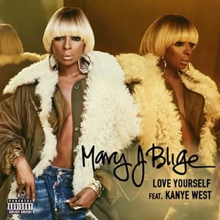 Love Yourself (Mary J. Blige song) 2017 single by Mary J. Blige ft. Kanye West