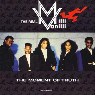 <i>The Moment of Truth</i> (The Real Milli Vanilli album) album by The Real Milli Vanilli