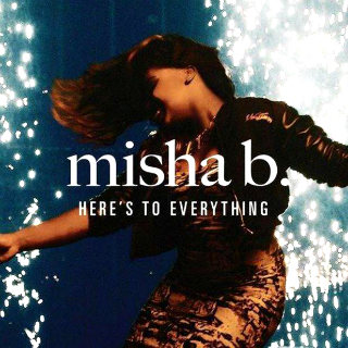 Misha B - Here's to Everything (Ooh La La) (studio acapella)