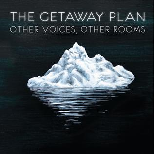Other Voices, Other Rooms (The Getaway Plan album) - Wikipedia