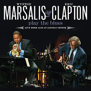<i>Play the Blues: Live from Jazz at Lincoln Center</i> 2011 live album by Eric Clapton and Wynton Marsalis