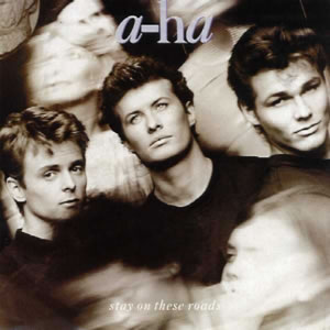 Stay on These Roads (song) 1988 single by A-ha