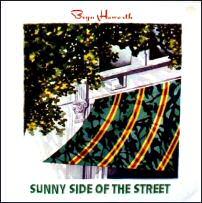 <i>Sunny Side of the Street</i> (Bryn Haworth album) 1975 studio album by Bryn Haworth