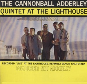 <i>The Cannonball Adderley Quintet at the Lighthouse</i> 1960 live album by Cannonball Adderley