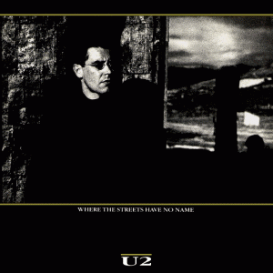 Where the Streets Have No Name 1987 single by U2