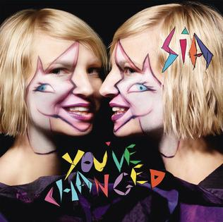 You\'ve Changed (Sia song) - Wikipedia