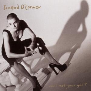 <i>Am I Not Your Girl?</i> 1992 studio album by Sinéad OConnor