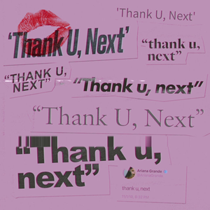 Thank U, Next (song) 2018 single by Ariana Grande