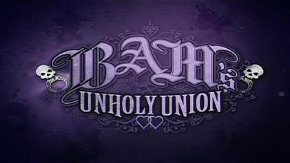 Image result for Bam's Unholy Union