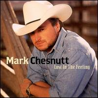 <i>Lost in the Feeling</i> (Mark Chesnutt album) 2000 studio album by Mark Chesnutt