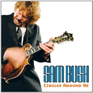 <i>Circles Around Me</i> 2009 studio album by Sam Bush