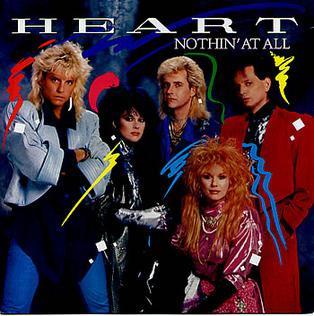 Nothin at All (Heart song) 1986 song performed by Heart