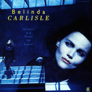 Heaven Is a Place on Earth 1987 single by Belinda Carlisle