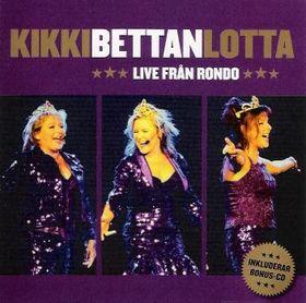 <i>Live från Rondo</i> 2003 compilation album by Kikki, Bettan & Lotta