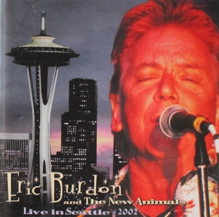 <i>Live in Seattle 2002</i> 2002 live album by Eric Burdon and The New Animals