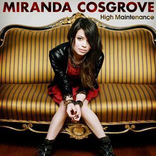 <i>High Maintenance</i> (Miranda Cosgrove EP) 2011 EP by Miranda Cosgrove