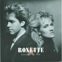 Roxette Goodbye To You.jpg