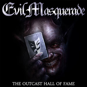 <i>The Outcast Hall of Fame</i> album by Evil Masquerade