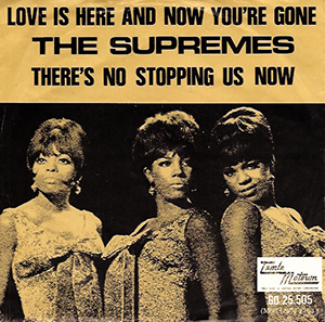 Love Is Here and Now Youre Gone 1966 single by The Supremes