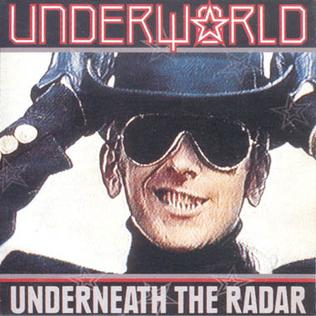 <i>Underneath the Radar</i> 1988 studio album by Underworld
