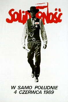 """At High Noon, June 4, 1989"". Polish political poster featuring Gary Cooper to encourage votes for the Solidarity party in the 1989 elections."