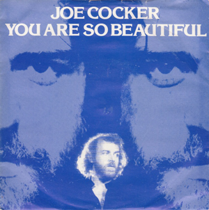 You Are So Beautiful 1974 single by Joe Cocker