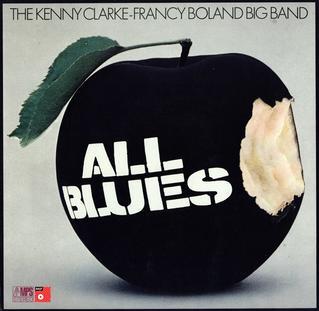 <i>All Blues</i> (Clarke-Boland Big Band album) album by Kenny Clarke/Francy Boland Big Band