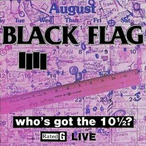 <i>Whos Got the 10½?</i> 1986 live album by Black Flag